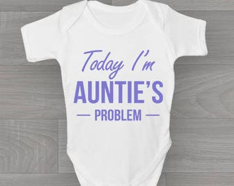 Today I'm Auntie's Problem. Funny, Cute Non Personalised Baby Grow, Bodysuit Gift.