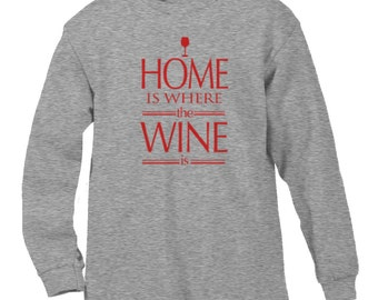 Home Is Where The Wine Is Funny Sayings Alcohol Red White Wine Vino Men's Longsleeve Shirt SF_0289