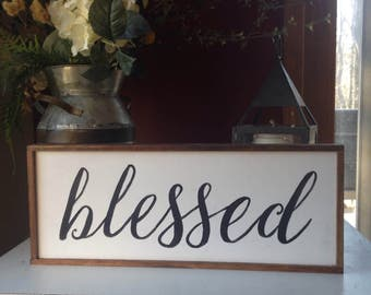 Black white sign,  blessed sign,  farmhouse style, mantle blessed sign, farmhouse blessed sign, free standing farmhouse blessed sign