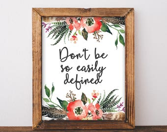 Don't Be So Easily Defined - Quote Printable - Poppy Print - Poppy Decor - Girly Print - Feminine Quote Print - Printable Art - 8x10