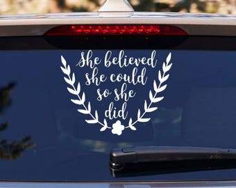 Yeti Decal for Women - Rtic Cup Decal - Car Decals for Women - Tumbler Decal - She Believed She Could - Yeti Decal - Graduation Gift
