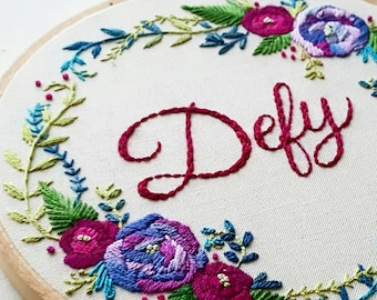 Defy - Hand Embroidered Wall Art -  Custom Feminist Art - Personalized Gift - Gift for Her - Hand Stitched Roses - Namaste Embroidery
