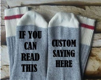 if you can read this socks, custom saying socks, gifts for her, birthday gift, gift for him, saying socks, gift for dad, gift for mom