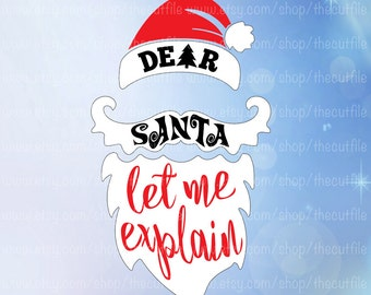 Dear Santa svg, Let me explain Christmas cutting file, santa hat beard, hipster design, fun shirt or decal design, vector clip art