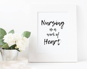 Nursing is a Work of Heart - Downloadable Printable Poster for Nurse Week, Nurse Appreciation, Nurse Inspiration