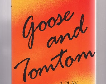 Goose and Tomtom: A Play by David Rabe 1st Edition 1987 Paperback
