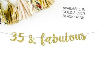 35 & Fabulous Cursive Glitter Banner | 35th birthday party | 35th birthday banner | party decorations | thirty five birthday banner bunting