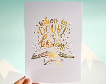 A5 'When in doubt, go to the Library' Gold Foil Print | Witch Wizard Magic Quote