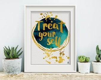 Treat yourself, poster, print, prints, artwork, premium print, wall art, typography art, quotes