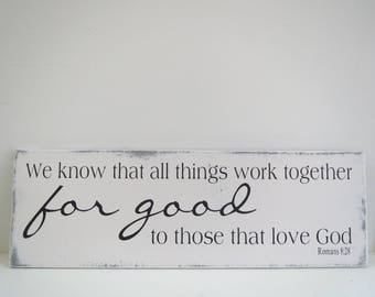 We Know That All Things Work Together Sign/Scripture Sign/Wood Sign/Distressed Sign/Christian Sign/Bible Verse Wood Sign