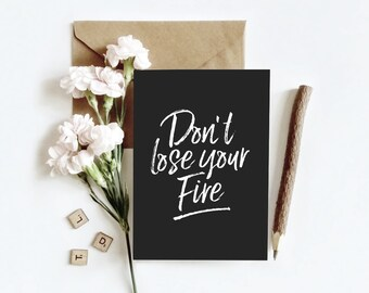 Typographic print, black and white | Don't lost your fire