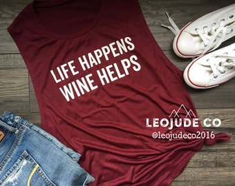 LIFE happens WINE HELPS© - Feminine Muscle Tank, super soft drapey fit, trendy, muscle tshirt, muscle tee, gift,workout, gym,wine lover,rose