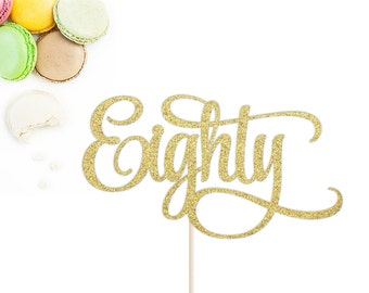 Eighty Cake Topper | Eightieth Cake Topper | 80th Birthday Cake Topper | Milestone Birthday | Eighty | 80th Birthday | Glitter Eighty Topper
