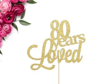80 Years Loved Birthday Cake Topper | 80th Anniversary Cake Topper | Eightieth Birthday Party Decor | Glitter 80th Birthday Cake Topper