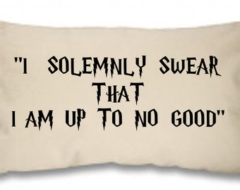 I solemnly swear that I am up to no good~ Harry Potter ~ Personalised Cushion Pillow including infill Natural