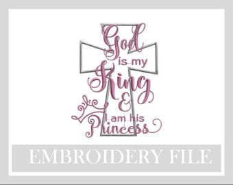 God Is My King & I am his Princess 5x7 Appliqué designs Religious embroidery designs, God designs, Machine embroidery designs