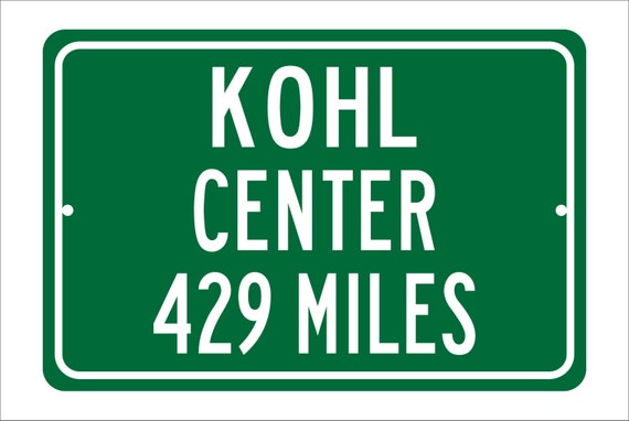 Custom College Highway Distance Sign to Kohl Center | Home of the University of Wisconsin Badgers | Badgers Basketball | U of Wisconsin