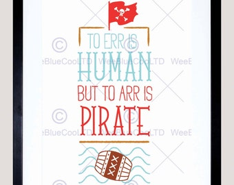 Quote Typography Motivation Err Arr Pirate Human Art Print Poster FEHP1345