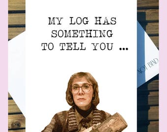 Twin Peaks Greetings Card - 'My Log Has Something To Tell You...'