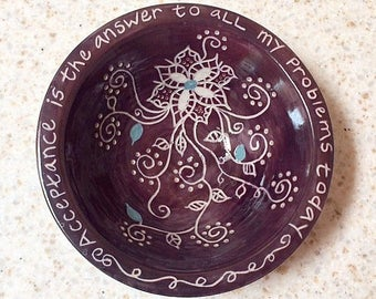 Hand carved acceptance bowl, acceptance is the answer ceramic bowl, AA slogan pottery bowl, pottery bowl with hand carved florals