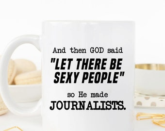 Funny Journalists Coffee Mug, Gift for Journalist (M289)