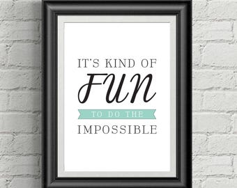 It's Kind Of Fun To Do The Impossible Print, Digital Print, Instant Download, Inspirational Quote, Disney Quote, Children Print - (D040)