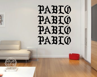 Kanye Pablo - LARGE WALL DECAL + Free Decal - Pablo Pablo Pablo Pablo I Feel Like Pablo - Vinyl Room Decor - Kanye - Urban Decal Sticker -