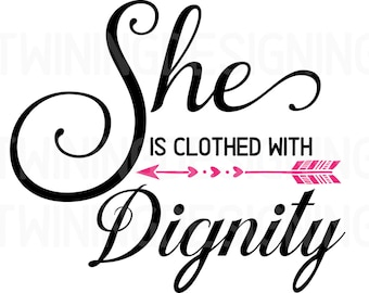 Inspirational motivational scripture She is clothed with dignity Proverbs SVG DXF PNG file