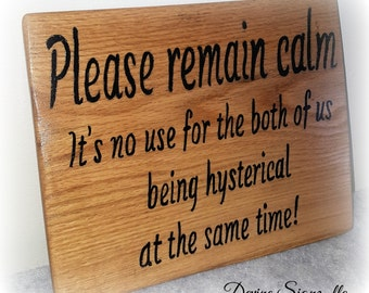 Please Remain Calm Wooden Sign-Painted sign-Office or Business sign-Wall Hangings- Office and Business Decor-Gift-Home and Living-Home decor