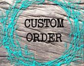 """Custom Order for """"Beverly"""""""