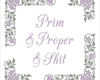 Prim&Proper and Sh*t Subversive Cross Stitch Pattern PDF Instant Digital Download