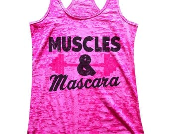 "Womens Burnout Tank Top ""Muscles & Mascara"" Racerback Tank  - Gift 1293"