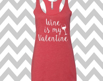 Wine Is My Valentine Tank Top Valentines Day Clothing Exercise Tank Wine Tee Running Tank Top Cute Womens Gym Tank  Valentines Shirt