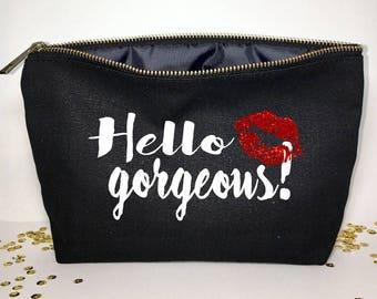 Hello gorgeous  Makeup bag - Makeup organizer  -  cosmetic bag - Birthday gift- Make-up holder - Cosmetic bag
