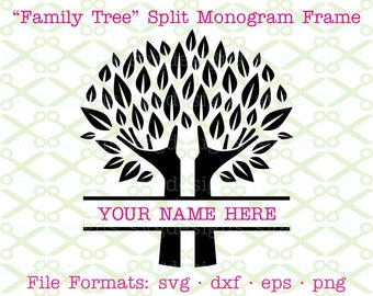 Family Tree SVG, Split Monogram Frame SVG, Dxf, Eps, & Png. Digital Cut Files for Cricut, Silhouette; Tree with Hands, Family Name Sign SVG
