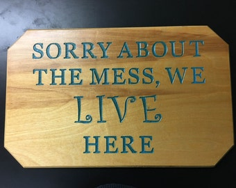 Sorry About The Mess Sign