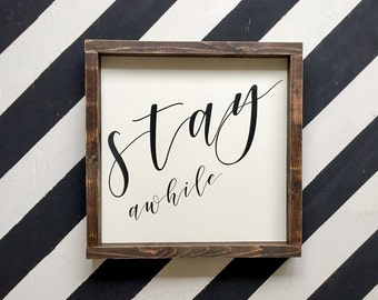 Stay Awhile - Wood Sign