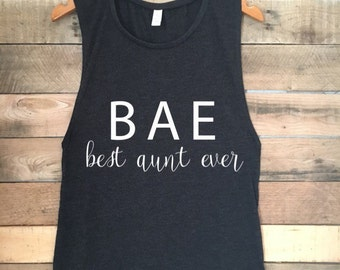 BAE Best Aunt Ever Shirt, BAE Shirt, Best Auntie Ever, Best Aunt Gifts, Best Auntie Ever Shirt, Best Aunt Shirt, Best Aunt Ever