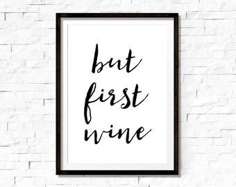 But first wine, Wine printable, Wine print, Kitchen printable, Kitchen art, Wine wall art, Wine home decor