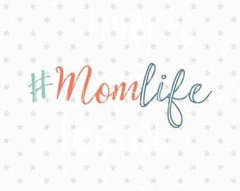 Momlife svg #Mom life svg file Momlife svg file hashtag momlife Mom Life svg Mama svg mother day svg mom tshirt design Cricut SVG Silhouette