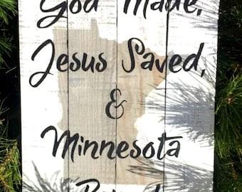 God Made, Jesus Saved, and Minnesota Raised Sign
