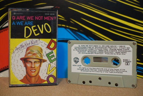 Q - Are We Not Men? A - We Are Devo! by Devo Vintage Cassette Tape