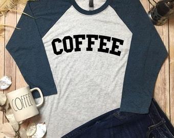 Coffee Graphic Tee - Coffee Shirt - Coffee Raglan Tee - Coffee Tee Shirt - Caffeine Lover Shirt - Coffee Tumblr Shirt - Coffee Graphic Shirt
