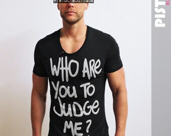 "Pistol Boutique Mens ""Who Are You To Judge Me"" Black Scoop neck fashion Tshirt"