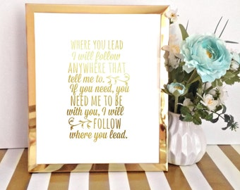 Gold Foil Print / Gilmore Girls Theme Song / Where You Lead I Will Follow / Gold Foil Wall Art / Real Foil Print / Quote Print / OhSoFrancie