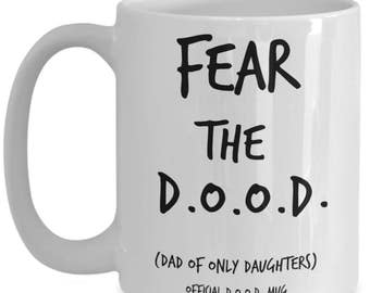 Funny Dad Gifts From Daughter Mug - Quotes for Daughters and Dads - Best Father's Day, Birthday Gift for Dads of Only Daughters - 15 oz Cup
