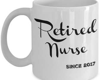Retirement Gifts for Nurses - Retired Nurse Since 2017 Mug - Coffee Mugs are Best Gift Idea for a Nurse Practitioner, Registered Nurses 11oz