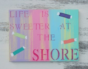 Life is Sweeter at the Shore Canvas Painting, Salt Water Taffy Summer Painting, Beach House Sign, Sea Shore Home Decor, Shore Quote Sign