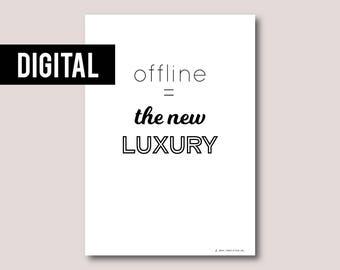 Digital print, Digital download, Printable art, Printable quote, Instant download • Offline is the new luxury