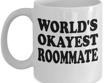 Funny Coffee Mug, Coffee Mug, World's Okayest Roommate, Coffee Cup, Unique Coffee Mug, Quote Mug, Funny Mug